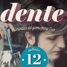 Dente live @ Mercati Generali
