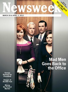 <cite>Newsweek</cite>, Mar 26 & Apr 2, 2012 (Mad Men)