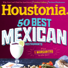 <cite>Houstonia</cite> Magazine, July 2014 — Best Mexican Restaurants