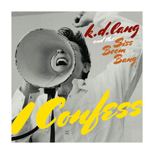 <cite>Sing it Loud</cite> by k. d. lang and the Siss Boom Bang