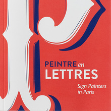 <cite>Peintre en Lettres</cite>—Sign Painters in Paris