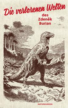 <cite>Die verlorenen Welten des Zdeněk Burian</cite> by Judith Schalansky (ed.)