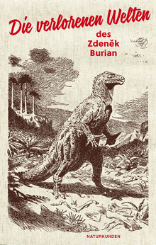 <cite>Die verlorenen Welten des Zdenek Burian</cite> by Judith Schalansky (ed.)