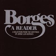 <cite>Borges. A Reader</cite> by Emir Rodriguez Monegal & Alastair Reid (Ed.)