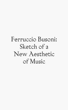 <cite>Sketch of a New Aesthetic of Music</cite> by Ferruccio Busoni