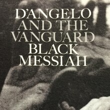<cite>Black Messiah</cite> by D'Angelo and The Vanguard