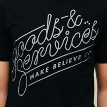 Make Believe clothing: Goods & Services t-shirt