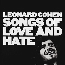 <cite>Songs Of Love And Hate</cite> by Leonard Cohen
