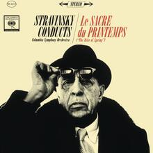 <cite>Stravinsky Conducts The Columbia Symphony Orchestra / Le Sacre du Printemps (The Rite of Spring)</cite>
