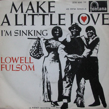<cite>Make A Little Love / I'm Sinking</cite> by Lowell Fulsom