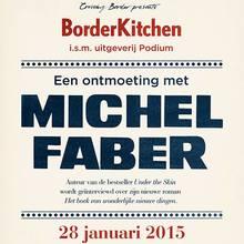 BorderKitchen <em>Een ontmoeting met Michel Faber</em>