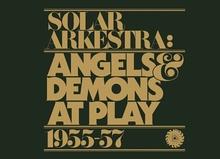 Solar Arkestra: <cite>Angels & Demons at Play</cite>