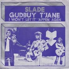 <cite>Gudbuy T'Jane / I Won't Let It 'Appen Agen</cite> by Slade