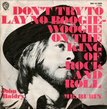 <cite>Don't Try To Lay No Boogie-Woogie On The King Of Rock And Roll / Mr. Rubin</cite> by John Baldry