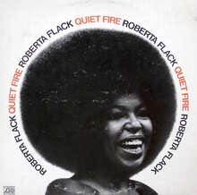 <cite>Quiet Fire</cite> by Roberta Flack