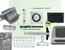 <cite>Graphic Means: A History of Graphic Design Production</cite>