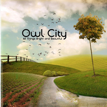 <cite>All Things Bright & Beautiful</cite> by Owl City