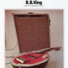 B.B. King – <cite>Indianola Mississippi Seeds</cite> album cover