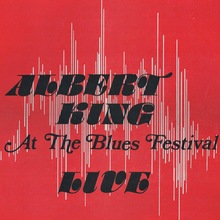 Albert King – <cite>Live At The Blues Festival</cite> album cover