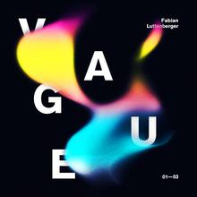 <cite>Vague</cite> by Fabian Luttenberger