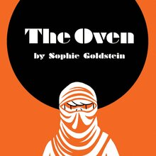 <cite>The Oven</cite> by Sophie Goldstein