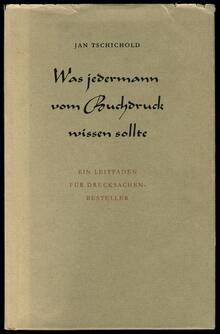 <cite>Was jedermann vom Buchdruck wissen sollte</cite> by JanTschichold