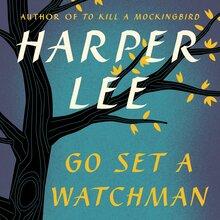 <cite>Go Set a Watchman</cite> by Harper Lee