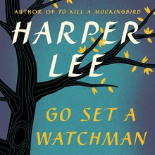 <cite>Go Set a Watchman</cite> by Harper Lee
