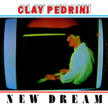 <cite>New Dream</cite> by Clay Pedrini