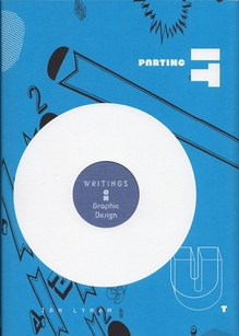 <cite>Parting It Out. Writing on Graphic Design</cite> by Ian Lynam