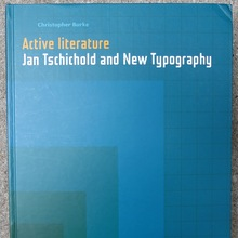 <cite>Active Literature: Jan Tschichold and New Typography</cite> by Christopher Burke