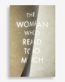 <cite>The Woman Who Read Too Much</cite> by Bahiyyih Nakhjavani