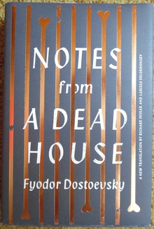 <cite>Notes from a Dead House</cite> by Fyodor Dostoevsky, Alfred A. Knopf edition 2015