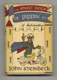 <cite>The Short Reign of Pippin IV</cite> by John Steinbeck, first edition