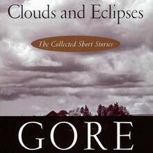 <cite>Clouds and Eclipses: The Collected Short Stories of Gore Vidal</cite>