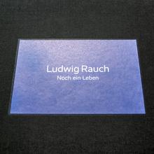<cite>Noch ein Leben. Ludwig Rauch</cite>, exhibition catalogue of photographer Ludwig Rauch