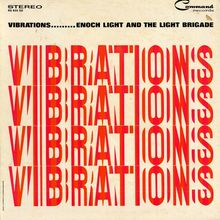 <cite>Vibrations</cite> by Enoch Light and the Light Brigade