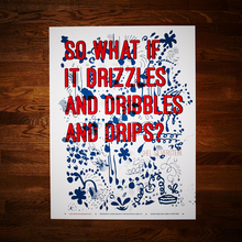 Drizzle and Dribbles and Drips Poster