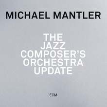 <cite>The Jazz Composer's Orchestra Update</cite> by Michael Mantler