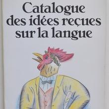 <cite>Catalogue des idées reçues sur la langue</cite>
