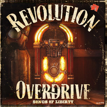 <cite>Revolution Overdrive. Songs of Liberty</cite>