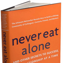 <cite>Never Eat Alone</cite> by Keith Ferrazzi