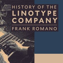 <cite>History of the Linotype Company</cite>