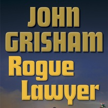 <cite>Rogue Lawyer</cite> by John Grisham