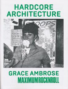 "<cite>Hardcore Architecture</cite>: Grace Ambrose / Maximum<span class=""nbsp""></span>RocknRoll"