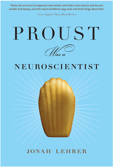 <cite>Proust Was a Neuroscientist</cite> by Jonah Lehrer