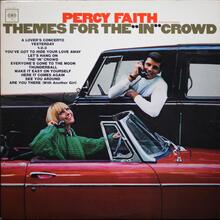 "<cite>Themes for the ""In"" Crowd</cite> by Percy Faith"