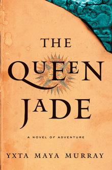 <cite>The Queen Jade</cite> by Yxta Maya Murray