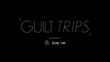 Mercedes: Guilt Trips