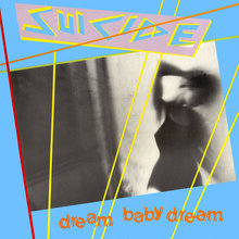 <cite>Dream Baby Dream</cite> by Suicide, Island Records
